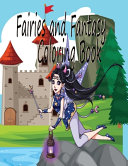 Fairies And Fantasy Coloring Book
