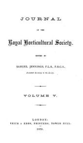 Journal of the Royal Horticultural Society: Volume 5