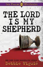 The Lord Is My Shepherd: The Psalm 23 Mysteries #1