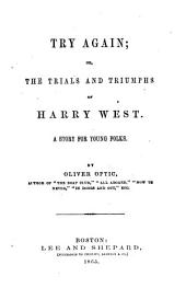 Try Again, Or, The Trials and Triumphs of Harry West: A Story for Young Folks