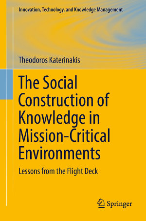 The Social Construction of Knowledge in Mission Critical Environments