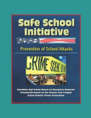 Safe School Initiative  Prevention of School Attacks  Columbine High School Report on Emergency Response  Presidential Report on the Virginia Tech Tragedy  School Shooter Threat Assessment