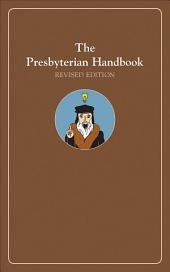 The Presbyterian Handbook, Revised Edition