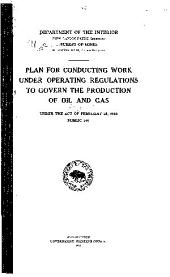 Plan for Conducting Work Under Operating Regulations to Govern the Production of Oil and Gas: Under the Act of February 25, 1920, Public 146