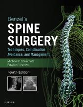 Benzel's Spine Surgery E-Book: Techniques, Complication Avoidance, and Management, Edition 4