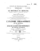 L'anatomie philosophique et ses divisions, précédée d'un Essai de classification méthodique des sciences anatomiques