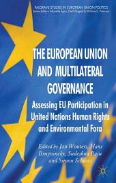 The European Union and Multilateral Governance: Assessing EU Participation in United Nations Human Rights and Environmental Fora