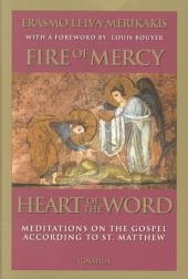 Fire of Mercy, Heart of the Word, Vol 1: Meditations on the Gospel According to Saint Matthew