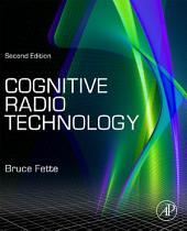 Cognitive Radio Technology: Edition 2