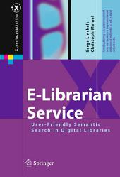E-Librarian Service: User-Friendly Semantic Search in Digital Libraries