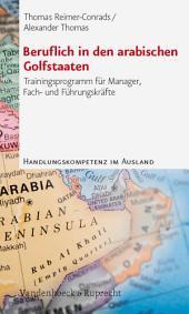 Beruflich in den arabischen Golfstaaten: Trainingsprogramm für Manager, Fach- und Führungskräfte