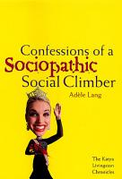 Confessions of a Sociopathic Social Climber PDF