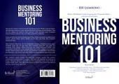 Bisnis Mentoring 101: Belajar Membangun Usaha Langsung dari Pengusaha Sukses yang juga pernah gagal
