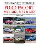 The Complete Catalogue of the Ford Escort Mk 3  Mk 4  Mk 5   Mk 6 PDF