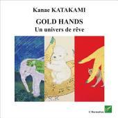 Golds Hands: Un univers de rêve
