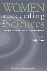 Women Succeeding in the Sciences PDF