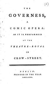 The Governess, a Comic Opera: As it is Performed at the Theatre-Royal in Crow-Street, Volume 2