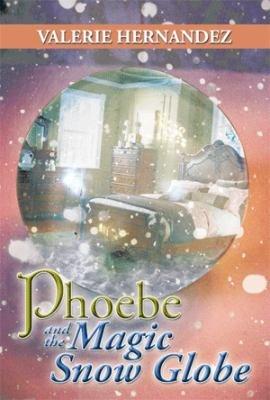 Phoebe and the Magic Snow Globe