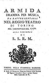 Armida dramma per musica da rappresentarsi nel Regio teatro di Torino nel carnovale del 1770. Alla presenza di S.S.R.M