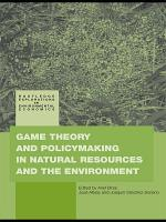 Game Theory and Policy Making in Natural Resources and the Environment PDF