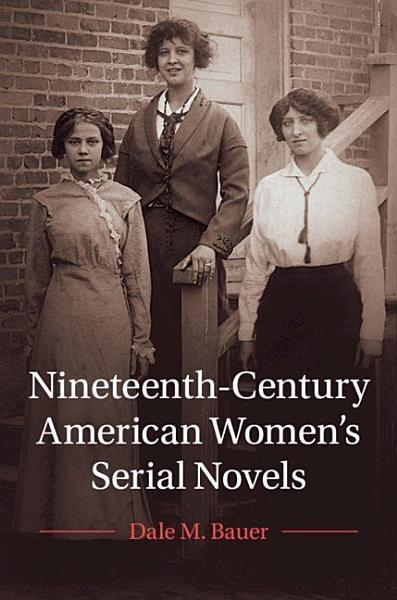 Download Nineteenth Century American Women s Serial Novels Book
