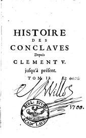 Histoire des conclaves depuis Clément V jusqu'à présent ; augmentée, depuis la première édition, de plusieurs mémoires: Volume2