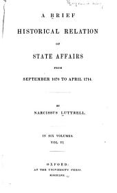 A Brief Historical Relation of State Affairs: From September 1678 to April 1714, Volume 6