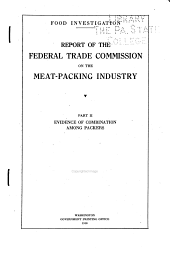 Report of the Federal Trade Commission on the Meat Packing Industry: Part 2