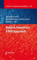 Holonic Execution A Bdi Approach Book PDF