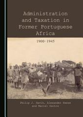 Administration and Taxation in Former Portuguese Africa: 1900-1945