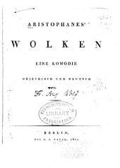 Aristophanes' Wolken: eine komödie, griechisch und deutsch