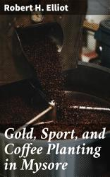 Gold  Sport  and Coffee Planting in Mysore PDF