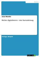 Bücher digitalisieren - eine Kurzanleitung