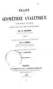 Traité de Géométrie Analytique (courbes Planes) Destiné a Faire Suite Au Traité Des Sections Coniques