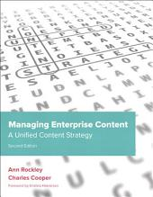 Managing Enterprise Content: A Unified Content Strategy, Edition 2