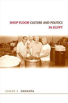 Shop Floor Culture and Politics in Egypt PDF