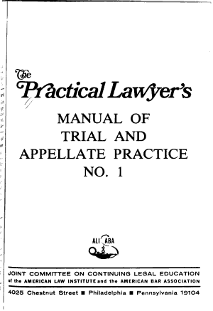 The Practical Lawyer s Manual of Trial and Appellate Practice PDF