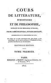 Cours de littérature, d'histoire et de philosophie: Extraits de nos meilleurs ouvrages, Volume1