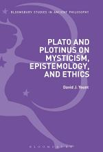 Plato and Plotinus on Mysticism, Epistemology, and Ethics
