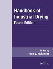 Handbook of Industrial Drying, Fourth Edition: Edition 4