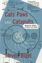 Cats Paws And Catapults Mechanical Worlds Of Nature And People Book PDF