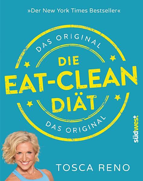 Die Eat Clean Di  t  Das Original PDF