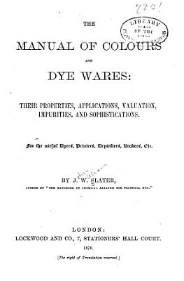 The Manual of Colours and Dye Wares PDF