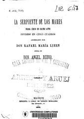 La serpiente de los mares: drama lírico en cuatro actos dividido en cinco cuadros