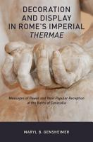 Decoration and Display in Rome s Imperial Thermae PDF