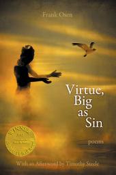 Virtue, Big as Sin - Poems
