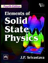 ELEMENTS OF SOLID STATE PHYSICS: Edition 4