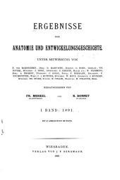 Advances in anatomy, embryology and cell biology: Ergebnisse der Anatomie und Entwicklungsgeschichte. Revues d'anatomie et de morphologie expérimentale, Band 1