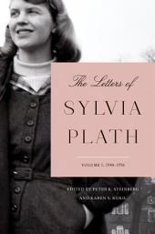 The Letters of Sylvia Plath Volume 1: 1940-1956, Volume 1