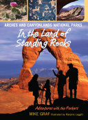 Arches and Canyonlands National Parks  In the Land of Standing Rocks PDF